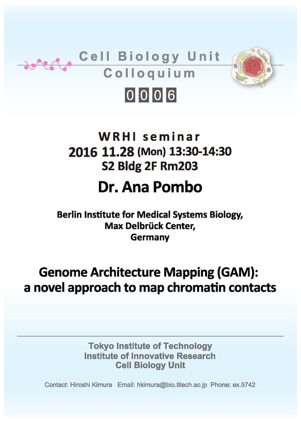 2016.11.28 Mon Cell Biology Center Colloquium 0006 Dr. Ana Pombo / Genome Architecture Mapping (GAM): a novel approach to map chromatin contacts