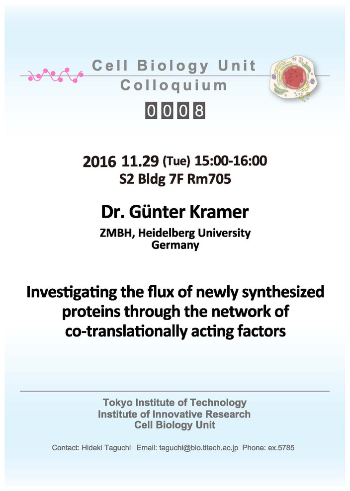 2016.11.29 Tue Cell Biology Center Colloquium 0008 Dr. Günter Kramer / Investigating the flux of newly synthesized proteins through the network of co-translationally acting factors