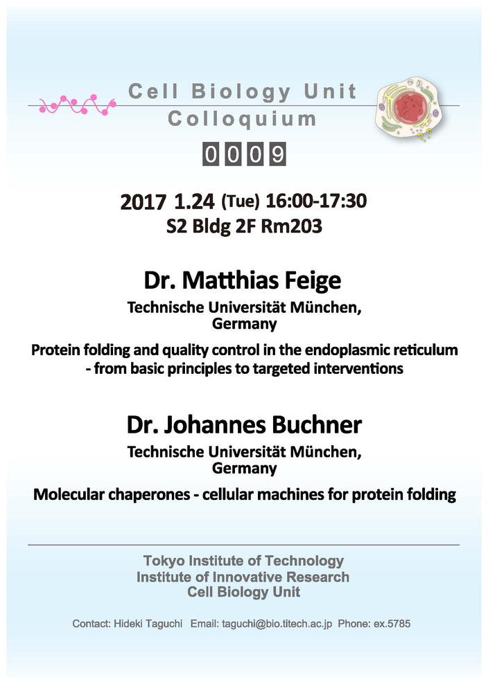 2017.01.24 Tue Cell Biology Center Colloquium 0009 Dr. Matthias Feige / Protein folding and quality control in the endoplasmic reticulum - from basic principles to targeted interventions | Dr. Johannes Buchner / Molecular chaperones - cellular machines for protein folding