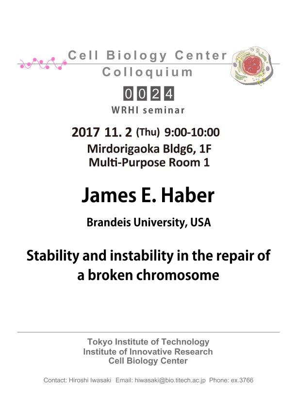 2017.11.02 Thu Cell Biology Center Colloquium 0024 Dr. James E. Haber / Stability and instability in the repair of a broken chromosome