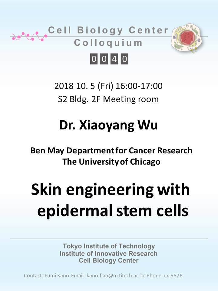 2018.10.05 Fri Cell Biology Center Colloquium 0040 Dr. Xiaoyang Wu / Skin engineering with epidermal stem cells