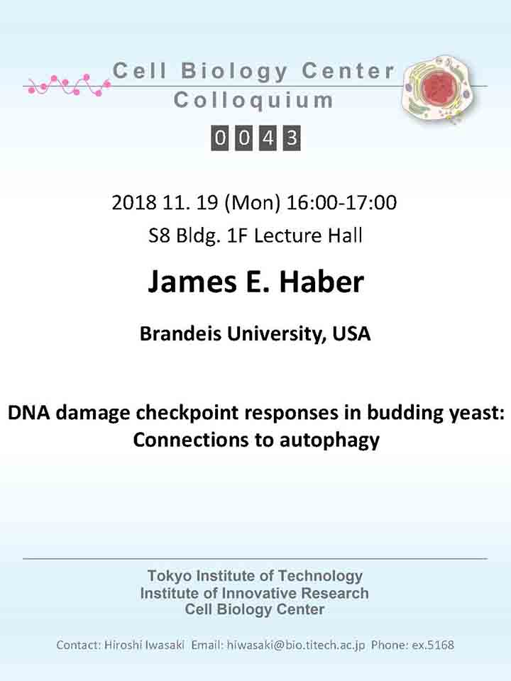 2018.11.19 Mon Cell Biology Center Colloquium 0043 Dr. James E. Haber / DNA damage checkpoint responses in budding yeast: connections to autophagy