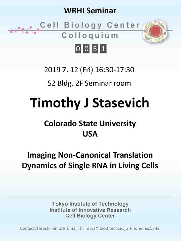 2019.07.12 Fri Cell Biology Center Colloquium 0051 Dr. Timothy J. Stasevich / Imaging Non-Canonical Translation Dynamics of Single RNA in Living Cells